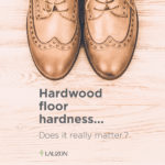 Does wood hardness really matter when shopping for a hardwoodhellip